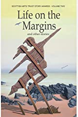 Life on the Margins: and other stories from the Scottish Arts Trust Story Awards (Volume 2) Kindle Edition