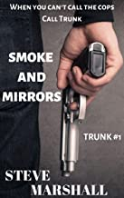 Smoke and Mirrors: Trunk #1 - a noir crime thriller