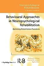 Behavioural Approaches in  Neuropsychological Rehabilitation: Optimising Rehabilitation Procedures (Neuropsychological Rehabilitation: A Modular Handbook) (English Edition)