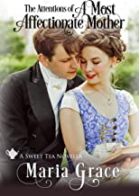 A Most Affectionate Mother: A Pride and Prejudice sequel (Sweet Tea Stories Book 3)