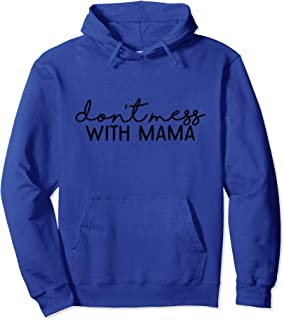 DON'T MESS WITH MAMA Mother's Day Funny MOM BEAR Pullover Hoodie