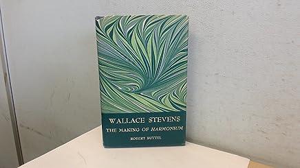 Wallace Stevens: The Making of Harmonium