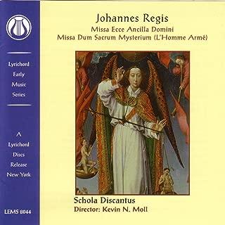 Johannes Regis: Missa Ecce Ancilla Domini/Missa Dum Sacrum Mysterium