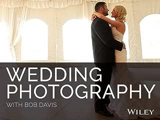 Wedding Photography with Bob Davis Season 1