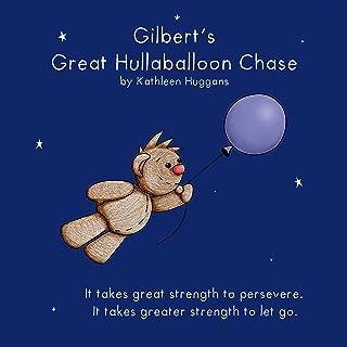 Gilbert's Great Hullaballoon Chase
