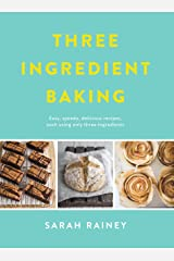 Three Ingredient Baking: TikTok made me bake it! Incredibly simple treats with minimal ingredients Kindle Edition