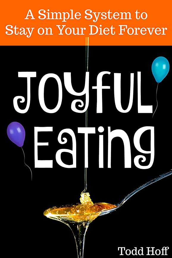 Joyful Eating: Say Yes to Food and No to Denial. A Simple System to Stay on Your Diet Forever. (English Edition)