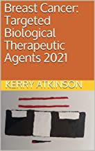 Breast Cancer: Targeted Biological Therapeutic Agents 2021 (Modern Medicine) (English Edition)
