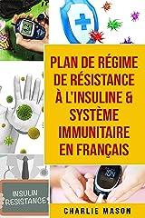 Plan de régime de résistance à l'insuline & Système immunitaire En français Format Kindle