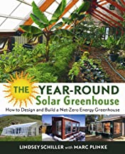The Year-Round Solar Greenhouse: How to Design and Build a Net-Zero Energy Greenhouse Book PDF