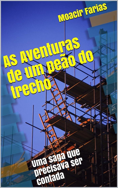 急速なかけるラップAs Aventuras de um pe?o do trecho: Uma saga que precisava ser contada (Portuguese Edition)