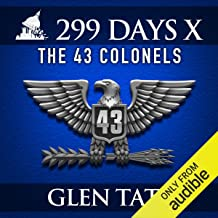 299 Days: The 43 Colonels: 299 Days, Book 10