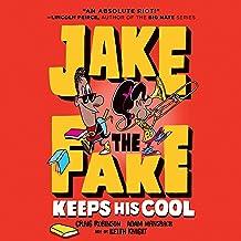Jake the Fake Keeps His Cool: Jake the Fake, Book 3