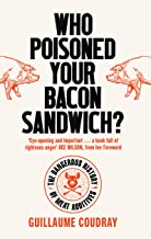 Who Poisoned Your Bacon?: The Dangerous History of Meat Additives