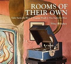 Rooms of Their Own: Eddy Sackville-West, Virginia Woolf, Vita Sackville-West