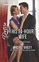 His 24-Hour Wife (The Hawke Brothers Book 3)