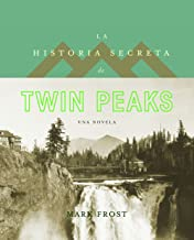 La historia secreta de Twin Peaks (Planeta Internacional)