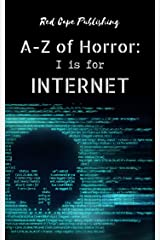 I is for Internet (A to Z of Horror Book 9) Kindle Edition