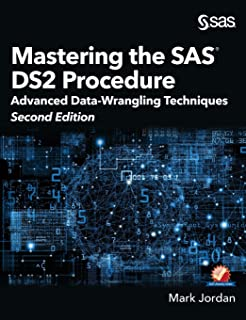 Mastering the SAS DS2 Procedure: Advanced Data-Wrangling Techniques, Second Edition (Hardcover edition)