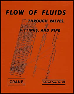 Flow of Fluids Through Valves, Fittings and Pipe [Technical Paper No. 410]