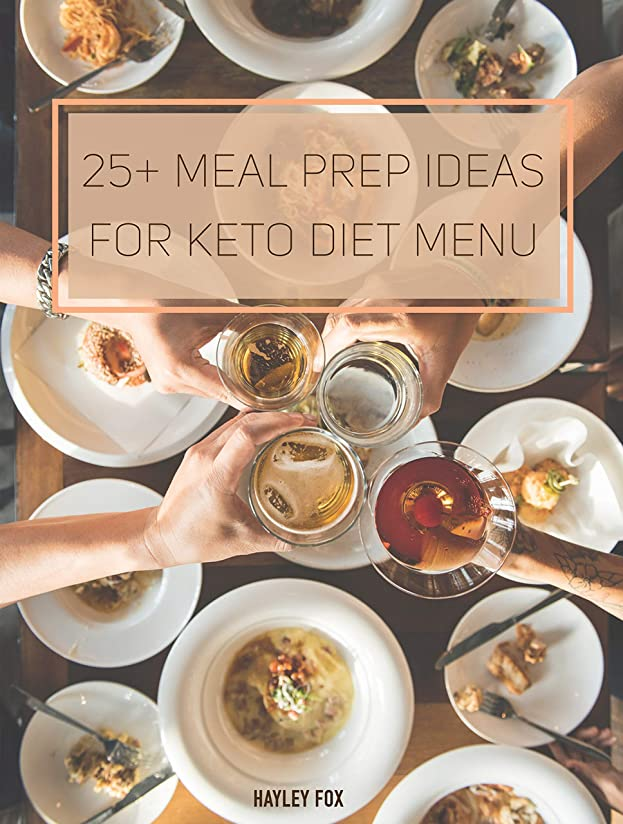 オフセット重要な日光25+ Meal Prep Ideas for Keto Diet Menu (English Edition)