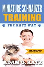 Miniature Schnauzer Training: The Katz Way
