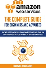 AWS (Amazon Web Servicies): The complete guide for beginners and advanced to fully understand Amazon Web Services and the myths behind (English Edition)
