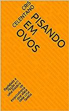 Pisando em ovos: Realidade e Ficção em uma história de esquizofrenia que afeta toda uma família (Portuguese Edition)