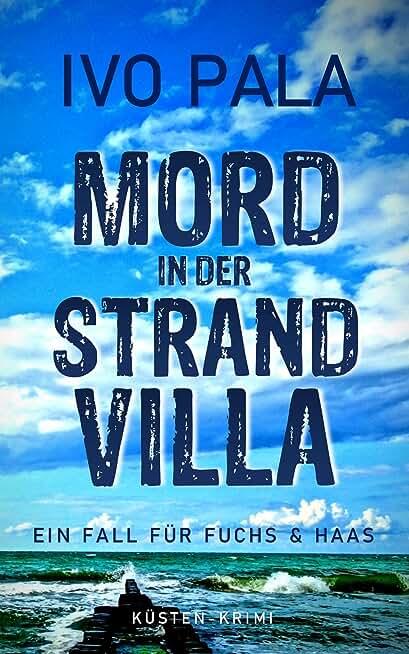 Ein Fall für Fuchs & Haas: Mord in der Strandvilla - Krimi (German Edition)