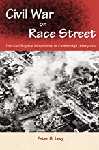 Civil War on Race Street: The Civil Rights Movement in Cambridge, Maryland (Southern Dissent)