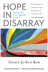 Hope in Disarray: Piecing Our Lives Together in Faith Kindle Edition