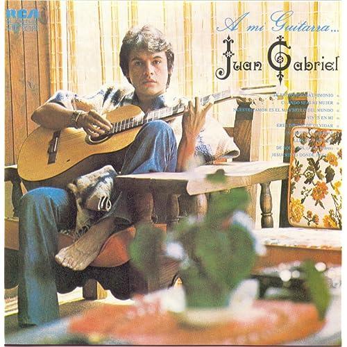 A Mi Guitarra de Juan Gabriel en Amazon Music - Amazon.es