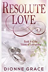 Resolute Love (The Vision Of Love Series Book 4) Kindle Edition