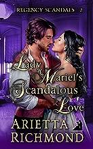 Lady Mariel's Scandalous Love: Regency Romance (Regency Scandals Book 2)