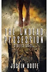 The Undead Possession Series: Book 1-Infestation Kindle Edition