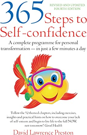 365 Steps to Self-Confidence 4th Edition: A Complete Programme for Personal Transformation - in Just a Few Minutes a Day