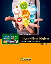 Apreder informática báscia con 100 ejercicios (APRENDER...CON 100 EJERCICIOS PRÁCTICOS nº 1) (Spanish Edition)