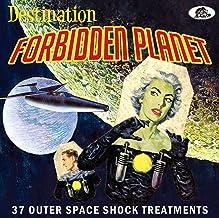 Destination Forbidden Planet: 37 Outer Space Shock Treatments (Various Artists)