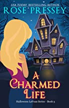 A Charmed Life: A Witch Cozy Mystery (The Halloween LaVeau Series Book 5)