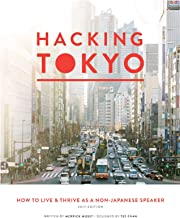 Hacking Tokyo: How to Live & Thrive as a Non-Japanese Speaker (English Edition)