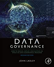 Data Governance: How to Design, Deploy, and Sustain an Effective Data Governance Program PDF