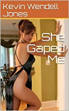 She Gaped Me (English Edition)