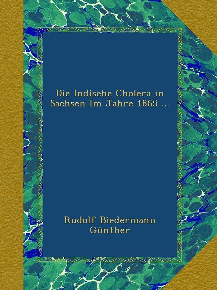 漏斗予測フォアマンDie Indische Cholera in Sachsen Im Jahre 1865 ...