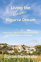 Living the Quieter Algarve Dream (The Algarve Dream Series Book 2) Kindle Edition