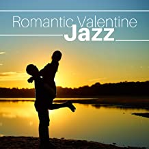 Romantic Valentine Jazz - The Most Romantic Music for Making Love