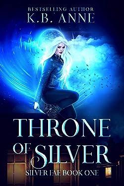 Throne of Silver (Silver Fae Book 1)