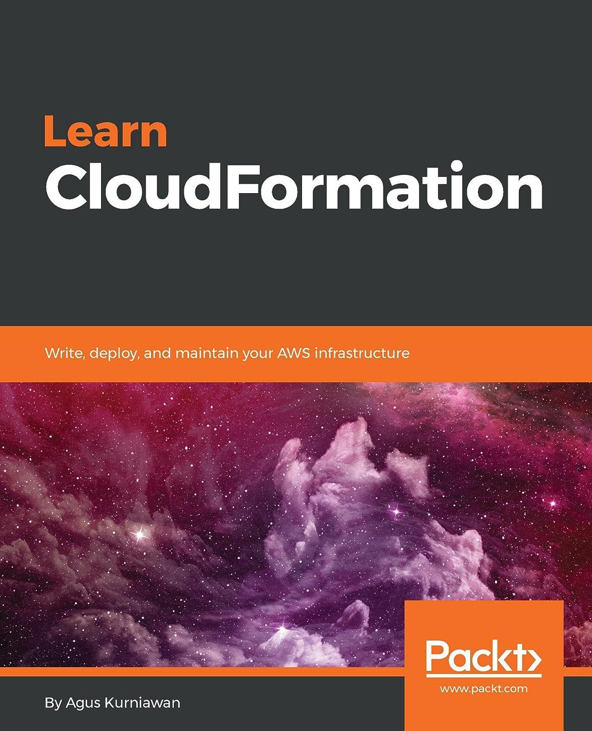 ブリリアント襟ほめるLearn CloudFormation: Write, deploy, and maintain your AWS infrastructure (English Edition)