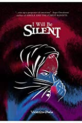 I Will Be Silent Kindle Edition