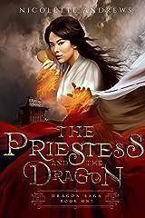 The Priestess and the Dragon (Dragon Saga Book 1) Kindle Edition