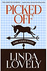 Picked Off (A Brie Hooker Mystery Book 2) Kindle Edition